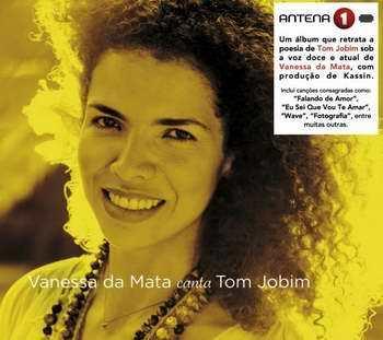 VANESSA DA MATA TOM JOBIM